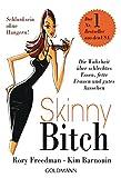 Skinny Bitch: Die Wahrheit über schlechtes Essen, fette Frauen und gutes Aussehen - Schlanksein ohne Hungern!